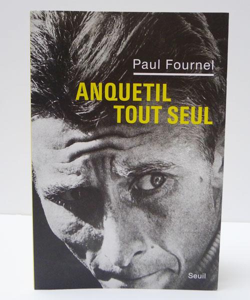 ANQUETIL TOUT SEUL Paul Fournel